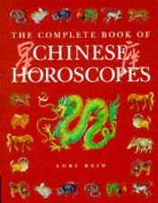 The Complete Book of Chinese Horoscopes by Lori REID (1997-11-05)