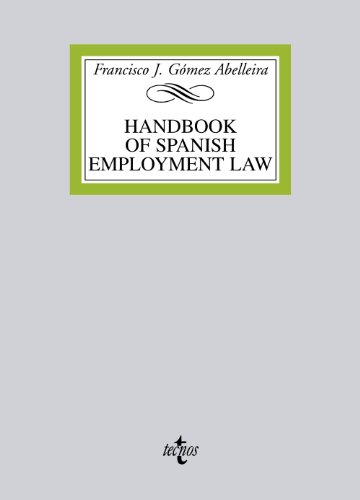 Handbook on spanish employment law (Derecho - Biblioteca Universitaria De Editorial Tecnos) por Francisco J. Gómez Abelleira