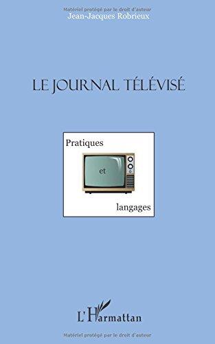 Le journal télévisé : Pratiques et langages