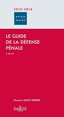 Le guide de la défense pénale 2015/2016 - 8e éd.