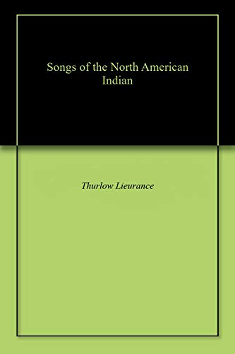 Songs of the North American Indian (English Edition)