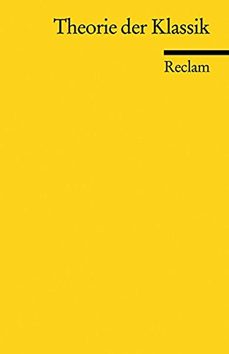 Theorie der Klassik (Reclams Universal-Bibliothek)