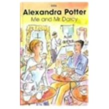 Me and Mr Darcy (Ulverscroft Large Print Series) by Alexandra Potter (2007-12-01)