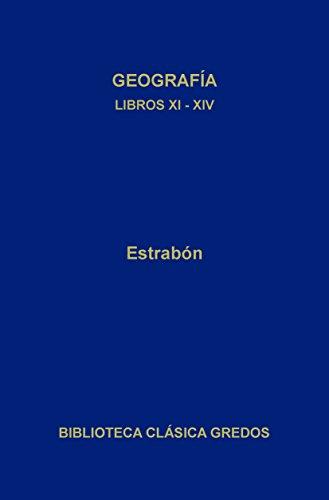 Geografía. Libros XI-XIV (Biblioteca Clásica Gredos nº 306) por Estrabón