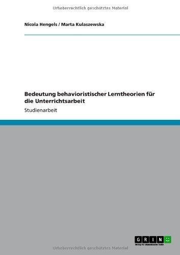 Bedeutung Behavioristischer Lerntheorien Fur Die Unterrichtsarbeit (German Edition)