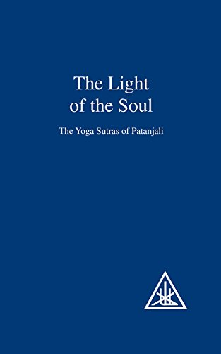 The Light of the Soul: Yoga Sutras of Patanjali by Alice A. Bailey (1-Dec-1972) Paperback