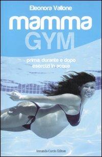Mamma Gym (Saper&Fare) por Eleonora Vallone