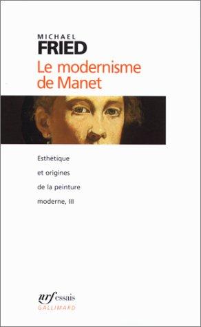 Esthtique et Origines de la peinture moderne, tome 3 : Le Modernisme de Manet