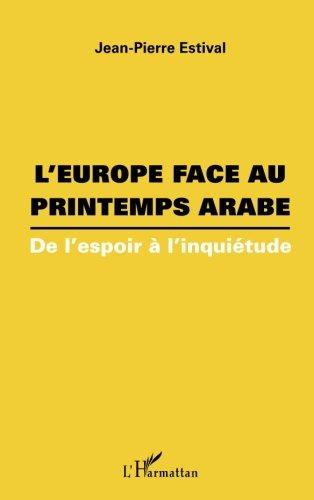 L'Europe face au printemps arabe: De l'espoir à l'inquiétude