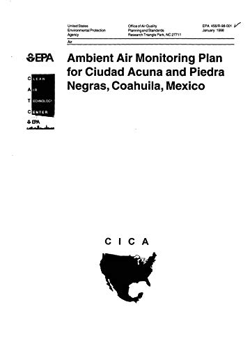 Ambient Air Monitoring Plan For Ciudad Acunand Piedrnegras Coahuila Mexico (English Edition) -