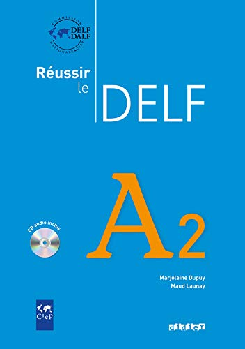 Réussir le Delf A2. Per le Scuole superiori. Con CD Audio (Réussir le Dilf/Delf/Dalf)