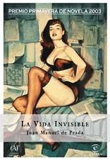 La vida invisible (p.p.2003) (Espasa Narrativa) por Juan Manuel De Prada