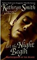 [Let the Night Begin] [by: Kathryn Smith]