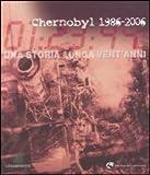 Chernobyl 1986-2006. Una storia lunga vent'anni