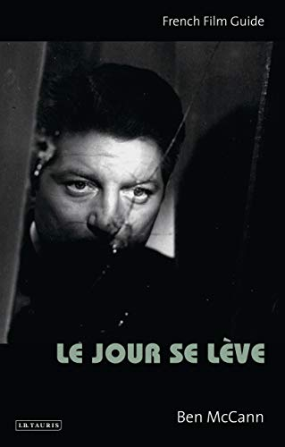 Le Jour se Lève: French Film Guide (Ciné-File French Film Guides) (English Edition)