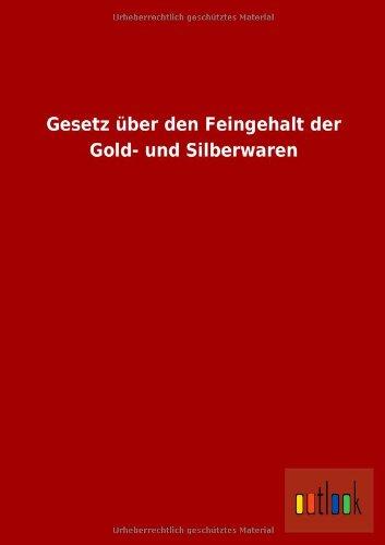 Gesetz über den Feingehalt der Gold- und Silberwaren