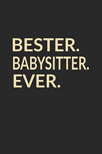 Bester Babysitter Ever: A5 Punktiertes • Notebook • Notizbuch • Taschenbuch • Journal • Tagebuch - Ein lustiges Geschenk für die Besten Männer Der Welt