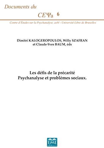 Les défis de la précarité: Psychanalyse et prob...