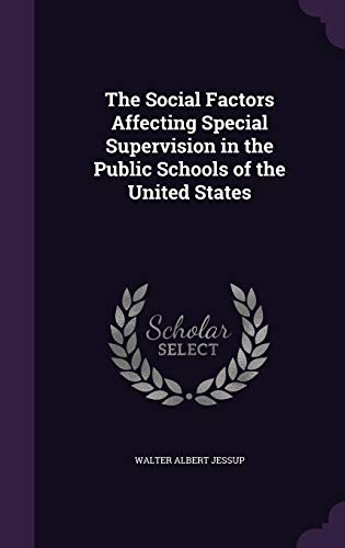 The Social Factors Affecting Special Supervision in the Public Schools of the United States