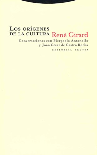 Los orígenes de la cultura (Estructuras y Procesos. Ciencias Sociales) por René Girard