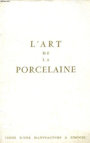 L'Art de la Porcelaine. Visite d'une manufacture à Limoges. Bernardaud Limoges