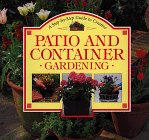 A Step-by-Step Guide to Creative Patio and Container Gardening (Step-By-Step Gardening Series)