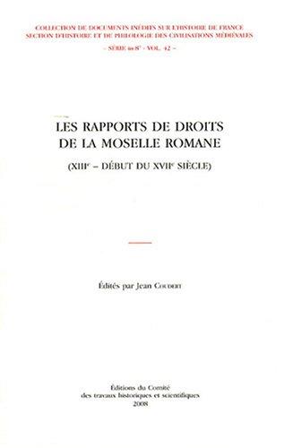 Les rapports de droits de la Moselle romane : (XIIIe-début du XVIIe siècle)