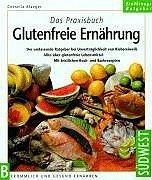 Das Praxisbuch Glutenfreie Ernährung