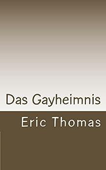 Das Gayheimnis von [Thomas, Eric]