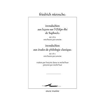 Introduction aux leçons sur l'Oedipe-Roi de Sophocle; Introduction aux études de philologie classique