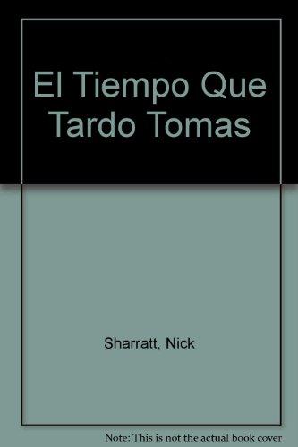 El tiempo que tardo tomas/ The Time That Thomas Took par Nick Sharratt