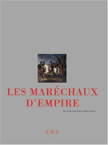 Maréchaux d'Empire par Arnaud Colin-Villecroix