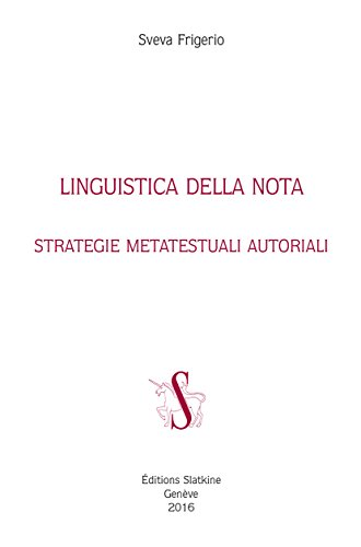 Linguistica della nota. Strategie metatestuali autoriali.