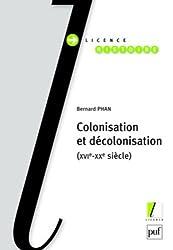 Colonisation et décolonisation (XVI-Xxe siècles)