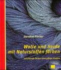 Wolle und Seide mit Naturstoffen färben