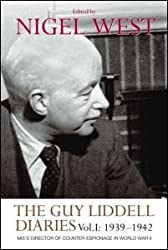 The Guy Liddell Diaries, Volume I: 1939-1942: MI5's Director of Counter-Espionage in World War II by Nigel West (21-Sep-2009) Paperback