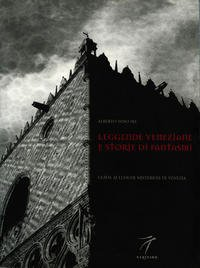 Venetian legends and ghost stories. A guide to places of mystery in Venice por Alberto Toso Fei