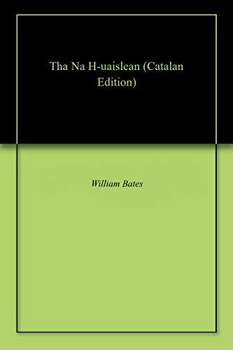 Tha Na H-uaislean (Catalan Edition) por William Bates