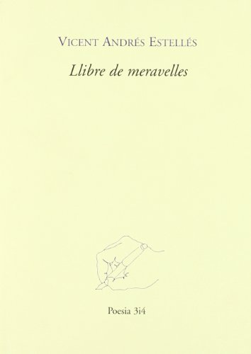 Llibre de meravelles (Poesia 3 i 4) por Vicent Andrés Estellés