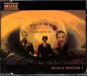 Muscle Museum [CD 2]