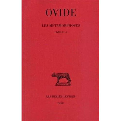 Les Métamorphoses, tome 1 : Livres I-V