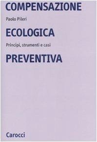 Compensazione ecologica preventiva. Metodi, strumenti e casi