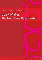 Spirit Mates - The New Time Relationship by Anni Sennov (2014-02-12)