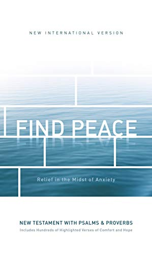 Niv, Find Peace New Testament with Psalms and Proverbs, Paperback: Relief in the Midst of Anxiety por Zondervan