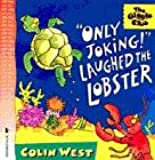 """""""Only Joking!"""" Laughed the Lobster (Giggle Club)"""