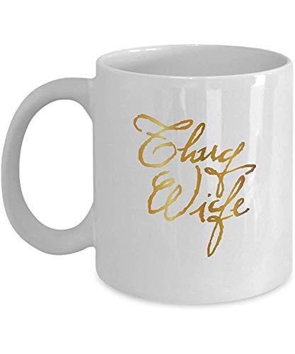 Thug Wife Mug - Verlobte Geschenke für sie - 11 Unzen Keramik Kaffeetasse