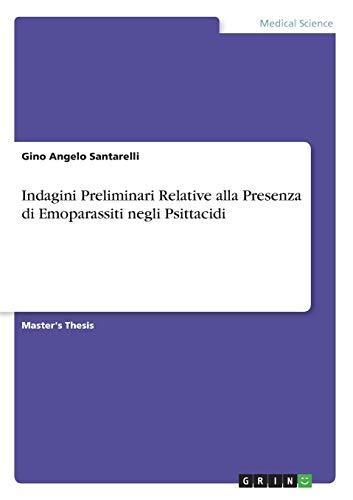 Indagini Preliminari Relative alla Presenza di Emoparassiti negli Psittacidi por Gino Angelo Santarelli