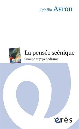 La pensée scénique : Groupe et psychodrame