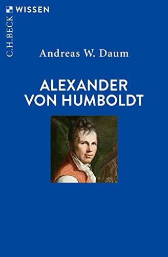 Alexander von Humboldt (Beck'sche Reihe 2888)
