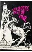 Two Blocks East of Vine by Iris Berry (1995-12-01) - Star Berry Vine